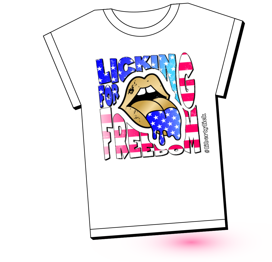 Liberty Lick - T-Shirt Licking for Freedom